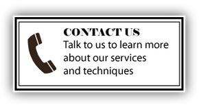 CONTACT US - Talk to use to learn more about our services and techniques